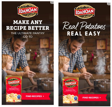 """Picture of two ads side by side from Idahoan. One says """"Make any recipe better,"""" and the other says """"Real potatoes made easy."""" Both ads have click-through links to Idahoan's website for recipes."""
